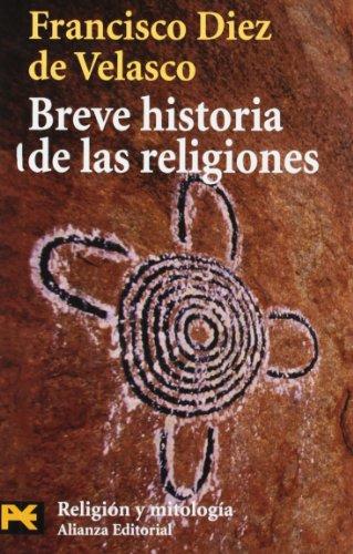 Breve historia de las religiones / Brief History of Religions (Humanidades) (Spanish Edition) - Velasco, Francisco Diez De