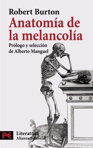 9788420660264: Anatomia de la melancolia / Melancholy's Anatomy (El Libro De Bolsillo. Areas De Conocimiento. Literatura. Literatura) (Spanish Edition)