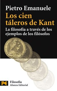 9788420660363: Los cien taleros de Kant / The 100 Thalers of Kant: La filosofia a traves de los ejemplos de los filosofos/ The Philosophy Through the Examples of the Philosophers (Spanish Edition)