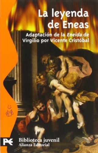 9788420660424: La Leyenda De Eneas/the Eneas Legends: Adaptacion De La Eneida De Virgilio (Biblioteca Juvenil) (Spanish Edition)
