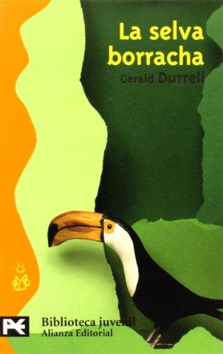 La selva borracha (El libro de bolsillo: Gerald Durrell