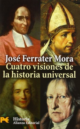 9788420660462: Cuatro Visiones De La Historia Universal / Four Visions of Universal History: San Agustin, Vico, Voltaire, Hegel (Humanidades / Humanities) (Spanish Edition)
