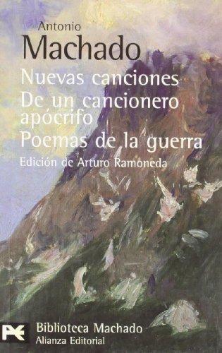9788420660578: Nuevas canciones. De un cancionero apócrifo. Poemas de la guerra (El Libro De Bolsillo - Bibliotecas De Autor - Biblioteca Antonio Machado)