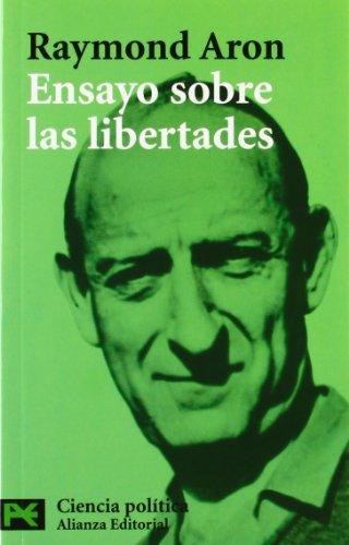 Ensayo sobre las libertades / Essays of: Aron, Raymond