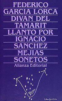 Divan de Tamarit: Llanto Por Ignacio Sanchez: Garcia Lorca, Federico