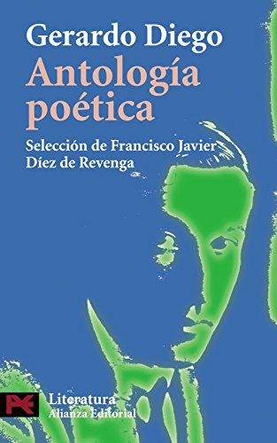 Antologia poetica / Poetic Anthology (Literatura Espanola/: Gerardo Diego, Francisco