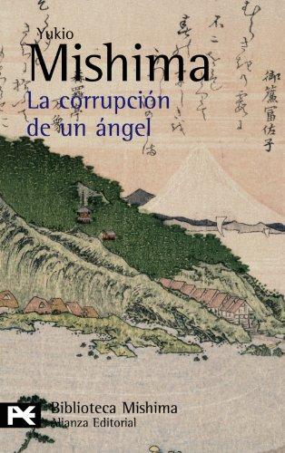 La corrupción de un ángel (El Libro De Bolsillo - Bibliotecas De Autor - Biblioteca Mishima) - Mishima, Yukio
