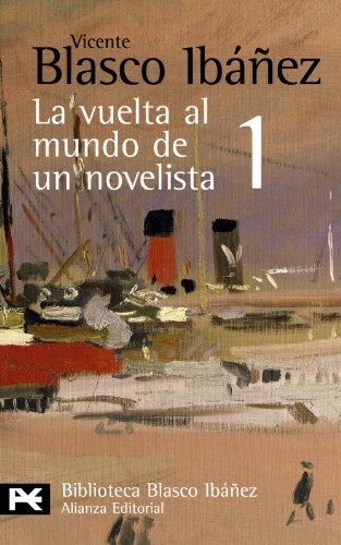 9788420661490: La vuelta al mundo de un novelista, 1: Estados Unidos-Cuba-Panamá-Hawai-Japón-Corea-Manchuria (El Libro De Bolsillo - Bibliotecas De Autor - Biblioteca Blasco Ibáñez)