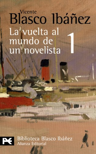 9788420661490: La Vuelta Al Mundo De Un Novelista / The Trip Around the World of a Novelist: Estados Unidos-cuba-panama-hawai-japon-corea-manchuria (Spanish Edition)