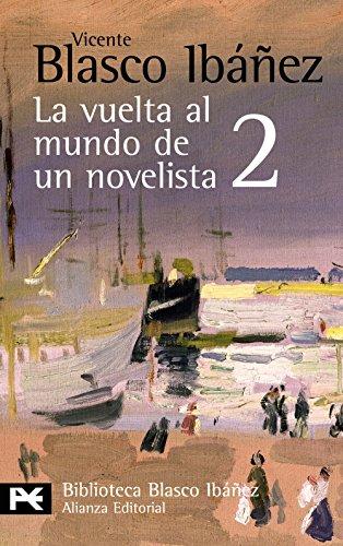 9788420661506: La vuelta al mundo de un novelista / A Novelist Journey Around the World: China-Macao-Hong Kong-Filipinas-Java-Singapore-Birmania-Calcuta (Spanish Edition)