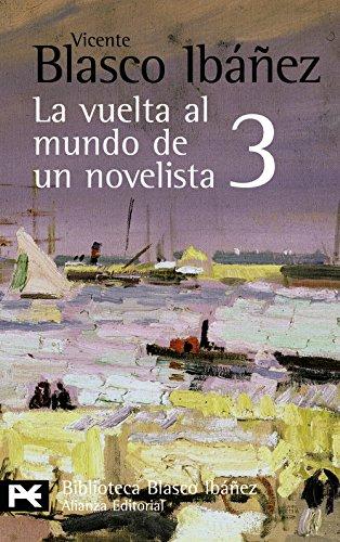 9788420661513: La vuelta al mundo de un novelista, 3: India-Ceilán-Sudán-Nubia-Egipto (El Libro De Bolsillo - Bibliotecas De Autor - Biblioteca Blasco Ibáñez)