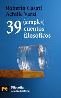 39 (simples) cuentos filosoficos.: Casati, Roberto