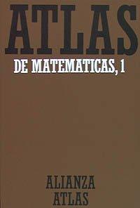 9788420662039: Atlas de matemáticas. 1. Fundamentos, álgebra y geometría (Alianza Atlas (Aat))