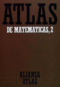 9788420662121: Atlas de matemáticas, II (Alianza Atlas (Aat))