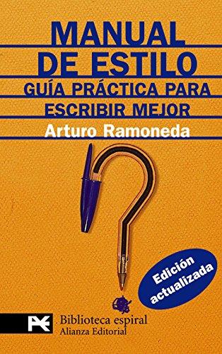 9788420662206: Manual de estilo / Manual of Style: Guia practica para escribir mejor/ Practical Guide to Write Better (El Libro De Bolsillo: Biblioteca Espiral/ the Pocket Book: Spiral Library) (Spanish Edition)
