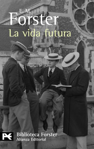 9788420662374: La vida futura / The Life to Come (Biblioteca Forster) (Spanish Edition)