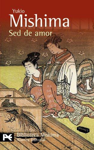 9788420662657: Sed de amor / Thirst of Love (El Libro De Bolsillo-bibliotecas De Autor-biblioteca Mishima) (Spanish Edition)