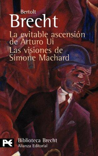 9788420662787: La evitable ascensión de Arturo Ui. Las visiones de Simone Machard: Teatro completo, 9 (El Libro De Bolsillo - Bibliotecas De Autor - Biblioteca Brecht)