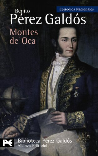 9788420662886: Montes de Oca (Episodios Nacionales: Tercera Serie/ National Episodes: Third Series) (Spanish Edition)