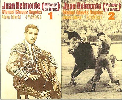 9788420663104: JUAN BELMONTE, MATADOR DE TOROS. SU VIDA Y SUS HAZAÑAS.