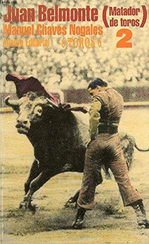 9788420663128: Juan belmonte, matador de toros.; t.2