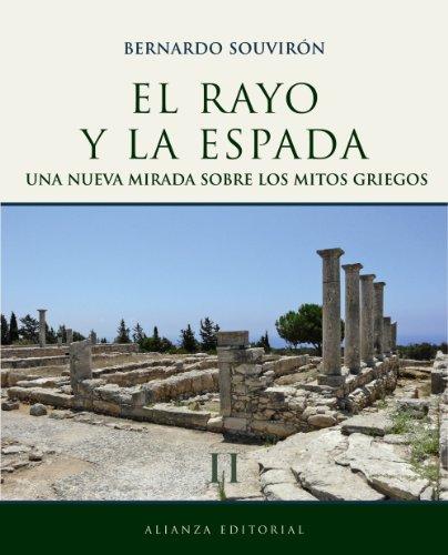9788420663289: El rayo y la espada / The beam and the sword: Una Nueva Mirada Sobre Los Mitos Griegos / a New Look at Greek Myths (Spanish Edition)