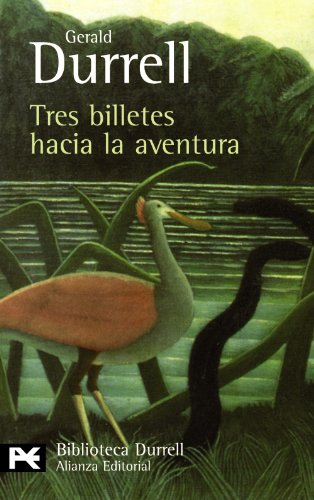 9788420663364: Tres billetes hacia la aventura / Three tickets to adventure (El Libro De Bolsillo-Bibliotecas De Autor-Biblioteca Durrell) (Spanish Edition)