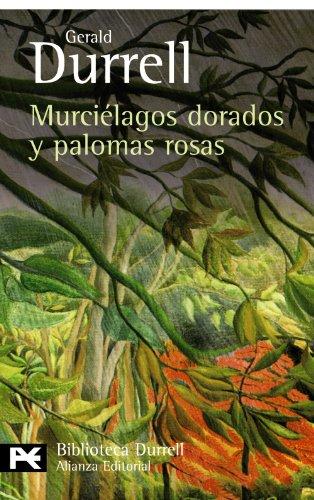 9788420663371: Murcielagos dorados y palomas rosas / Gold Bats and Pink doves (El Libro De Bolsillo-bibliotecas De Autor-biblioteca Durrell) (Spanish Edition)
