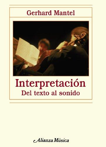 9788420663999: Interpretacion / Interpretation: Del texto al sonido / From Text to Sound (Spanish Edition)