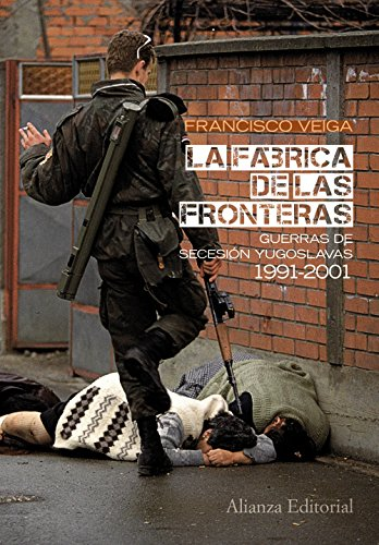 9788420664071: La fabrica de las fronteras / The factory of frontiers: Guerras De Secesion Yugoslavas, 1991-2001 / Yugoslav Wars of Secession, 1991-2001 (Spanish Edition)