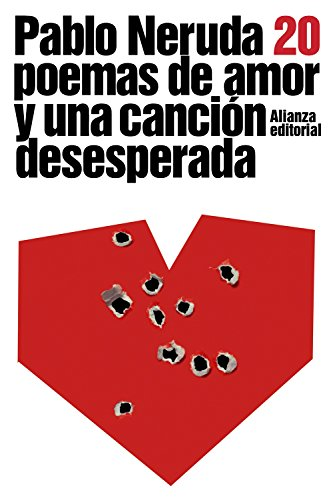 9788420664088: Veinte poemas de amor y una cancion desesperada / Twenty Love Poems and a Song of Despair (Literatura / Literature) (Spanish Edition)