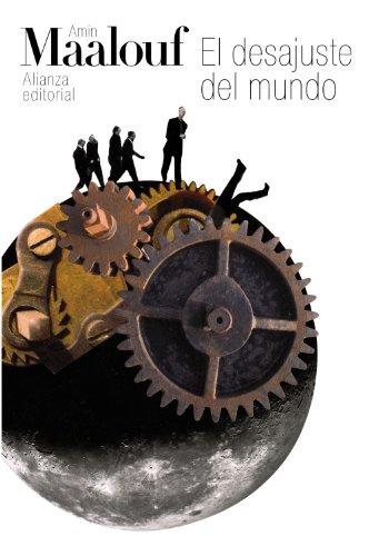9788420664101: El desajuste del mundo: Cuando nuestras civilizaciones se agotan (El libro de bolsillo - Bibliotecas de autor - Biblioteca Maalouf)