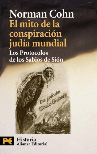 El mito de la conspiracion judia mundial. Los Protocolos de los Sabios de Sion (Spanish Edition) (8420664367) by Norman Cohn