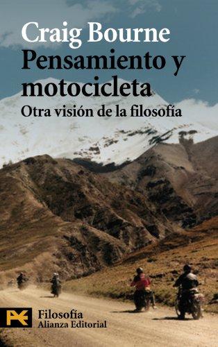PENSAMIENTO Y MOTOCICLETA: OTRA VISIÓN DE LA FILOSOFÍA: Bourne, Craig