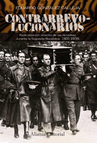 9788420664552: Contrarrevolucionarios: Radicalización violenta de las derechas durante la Segunda República, 1931-1936 (Alianza Ensayo)