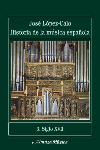 Historia de la musica espanola Siglo XVII/ History of the Spanish Music XVII Century (Paperback): ...