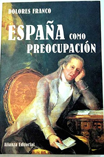 Espana como preocupacion / Spain as Concern: Franco, Dolores