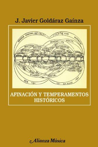 Afinacion y temperamentos historicos.: Goldáraz Gainza, Javier