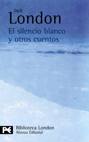 9788420665542: El silencio blanco y otros cuentos (El Libro De Bolsillo - Bibliotecas De Autor - Biblioteca London)