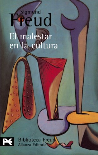 El malestar en la cultura y otros ensayos / Civilization and Its Discontents (El libro de bolsillo: Biblioteca de autor/ The Pocket Book: Author's Libarary) (Spanish Edition) (9788420665573) by Sigmund Freud