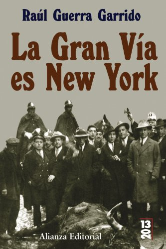 9788420666372: La Gran Via es New York (COLECCION 13/20) (Spanish Edition)