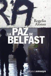 9788420667553: La paz de Belfast (Alianza Ensayo)