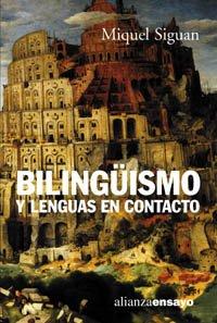 Bilingüismo y lenguas en contacto (Textos de Escritor) (Spanish Edition): Miguel Siguan