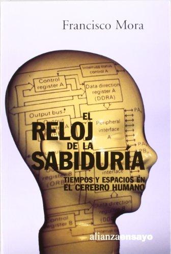 9788420667768: El reloj de la sabiduria / The clock of wisdom: Tiempos Y Espacios En El Cerebro Humano / Time and Space in the Human Brain (Alianza Ensayo) (Spanish Edition)