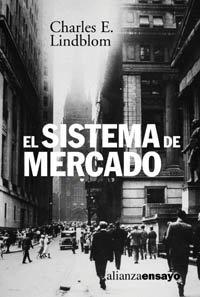 El sistema de mercado / The market system: Que Es, Como Funciona Y Como Entenderlo / What...