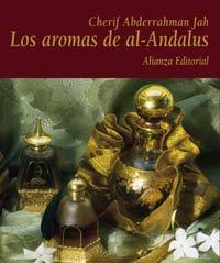 9788420667980: Los aromas de al-Andalus: La cultura andalusí a través de los perfumes, especias y plantas aromáticas (Libros Singulares (Ls))