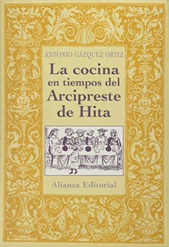 La Cocina En Tiempos Del Arcipreste De Hita / Cooking in Times of Arcipreste de Hita (Libros ...