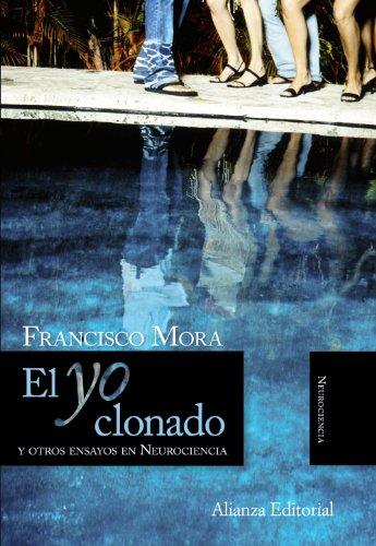 9788420668574: El Yo clonado/ The Clone Me: Y Otros Ensayos En Neurociencia/ and Other Essays in Neuroscience (Alianza Ensayo) (Spanish Edition)