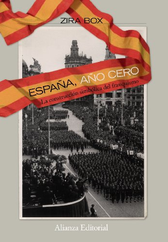 9788420668703: Espana, ano cero / Spain, Year Zero: La construccion simbolica del Franquismo / The Symbolic Construction of the Franco Period