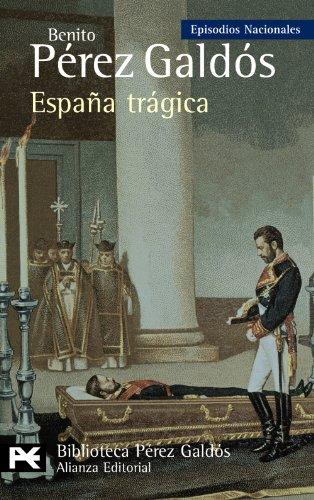 9788420668970: España trágica: Episodios Nacionales, 42 / Serie Final (El Libro De Bolsillo - Bibliotecas De Autor - Biblioteca Pérez Galdós - Episodios Nacionales)
